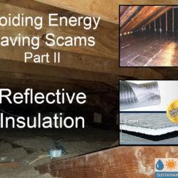 Avoiding Home Energy Saving Scams – Part 2 – Reflective Insulation